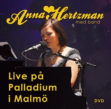 Anna Hertzman live på Palladium i Malmö DVD